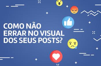 Post para Facebook: 10 erros básicos que você deveria evitar