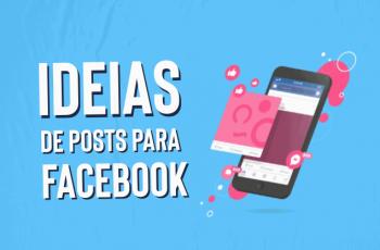 Ideias de posts para Facebook: top 18 para ter suce$$o
