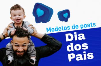 Modelos de posts para o dia dos pais para Facebook e Instagram