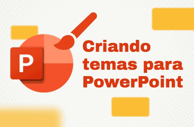 Temas para PowerPoint modernos: top 5 para emplacar sua apresentação