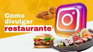 como divulgar restaurante no instagram