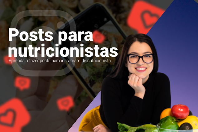 Posts para Instagram de nutricionista: dicas e perfis que inspiram