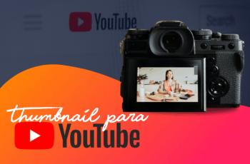 Como fazer  thumbnail para Youtube e conseguir mais views?