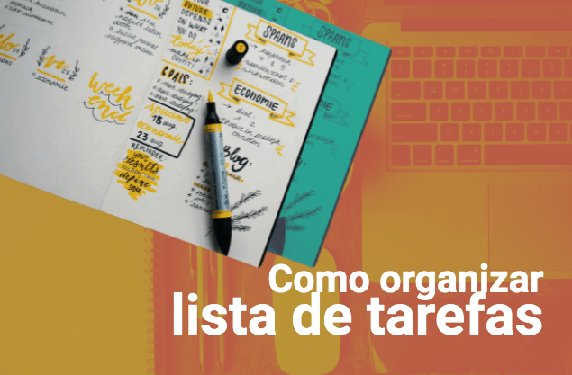 Como organizar uma lista de tarefas? Dicas para deixar sua rotina + leve