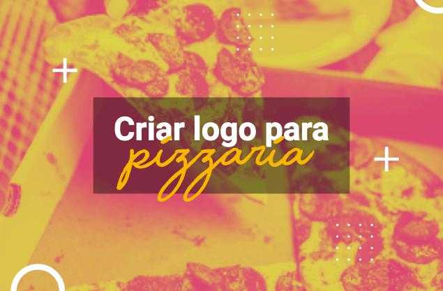 Como criar um logo para pizzaria? Dicas para desenvolver um incrível