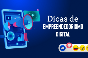 Dicas de empreendedorismo digital: top 5 para se lançar e vender +