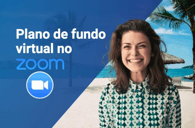 Como criar um plano de fundo virtual no Zoom e mandar bem em suas reuniões?