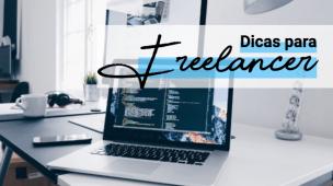 dicas de trabalho freelancer