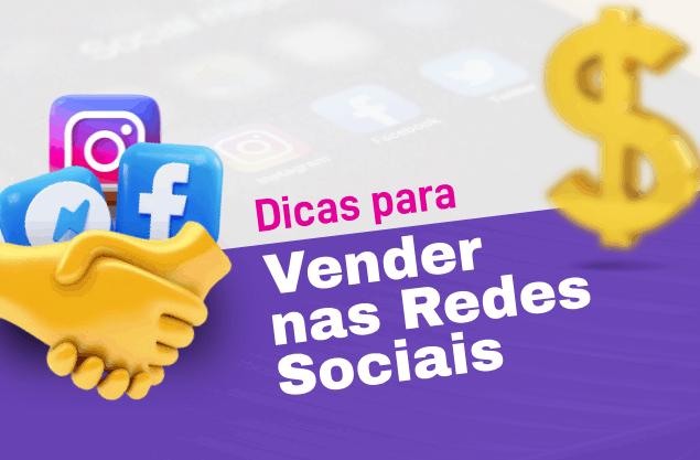 Dicas para vender nas redes sociais: as melhores para dar um boost na sua loja