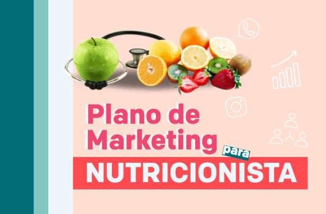 6 dicas para criar um plano de marketing para nutricionista poderoso