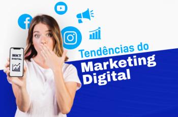 5 tendências de marketing digital que você não pode ignorar em 2021