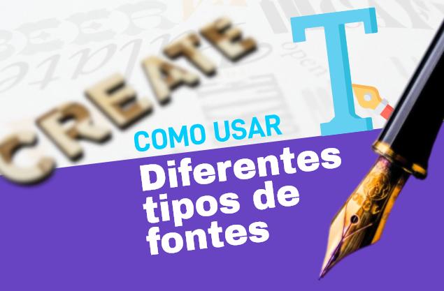 Como usar diferentes tipos de fontes: tipografia para não designers