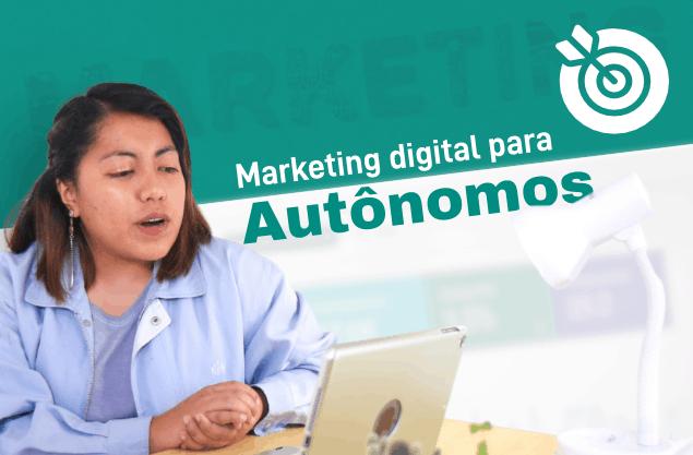 Marketing Digital para autônomos: como adotar e fazer seu nome no mercado?