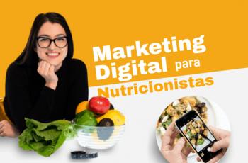 Marketing Digital para nutricionistas: dicas que todo profissional deve conhecer