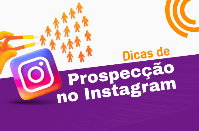 Prospecção pelo Instagram: será que essa estratégia funciona?