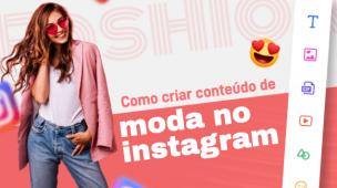 como criar conteúdo de moda no instagram