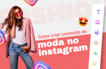 Como criar conteúdo de moda no Instagram e atrair olhares como um desfile?