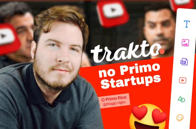 Trakto abre série do Primo Startups, de Thiago Nigro, e chega chegando